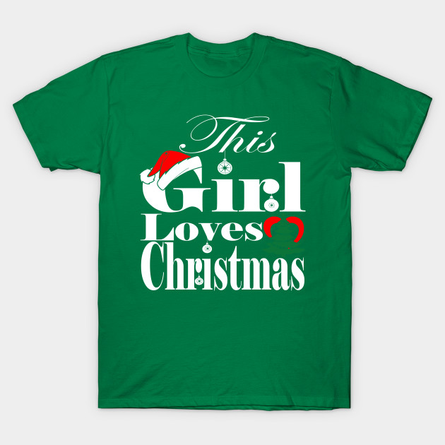 81ccd7f2 This Girl Loves Christmas T-shirts - This Girl Loves Christmas - T ...