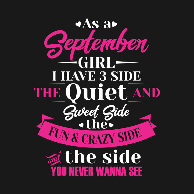 As A September Birthday Shirts For Girls I Have 3 Sides Gift
