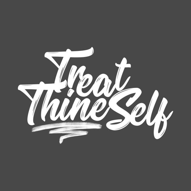 Treat Thine Self