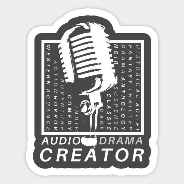 audo drama creator podcaster audio drama sticker teepublic