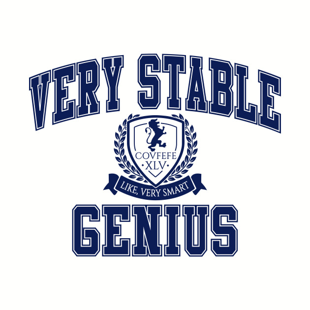 Very Stable Genius