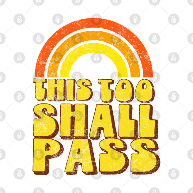 This Too Shall Pass - Weathered Retro Rainbow