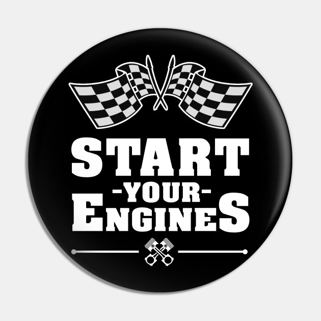 'Start Your Engines' Cool Car Racing Gift
