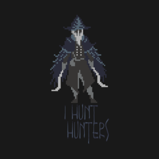 Hunters of Bloodborne - Hunters of Hunters