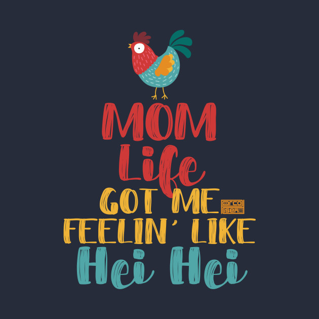 e450287d Mom Life Feelin' Like Hei Hei Rooster Mothers' Day - Mom Life Got Me ...