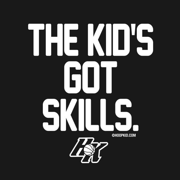 THE KID'S GOT SKILLS