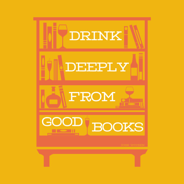 Drink Deeply From Good Books Reading Quote