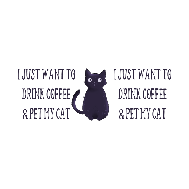 Just Want to Drink Coffee and Pet my Cat Cheeky Witch®