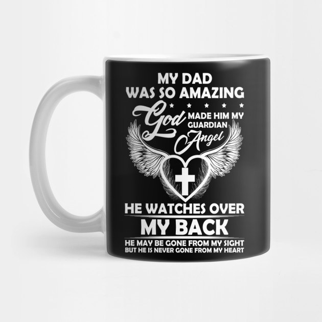 c4b9a793 My Dad Was So Amazing God Made Him My Guardian Angel He ...