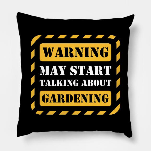 Warning may start talking about gardening