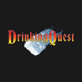 It's a Drinking Game and a Tabletop RPG! t-shirts