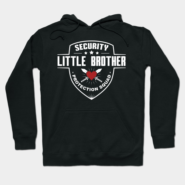 2faece2eaa Security Little Brother Protection Squad - Funny Sibling - Hoodie ...