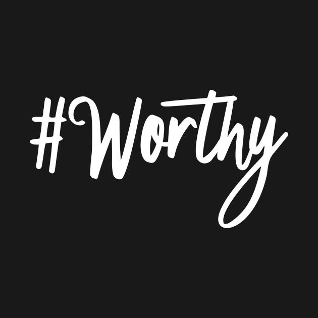 #Worthy