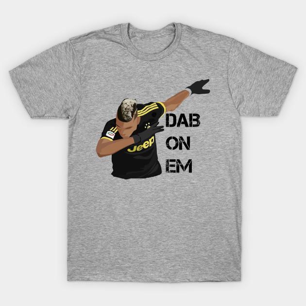 Well-liked Pogba - Dab on Em - Dab On Em - T-Shirt | TeePublic JI03