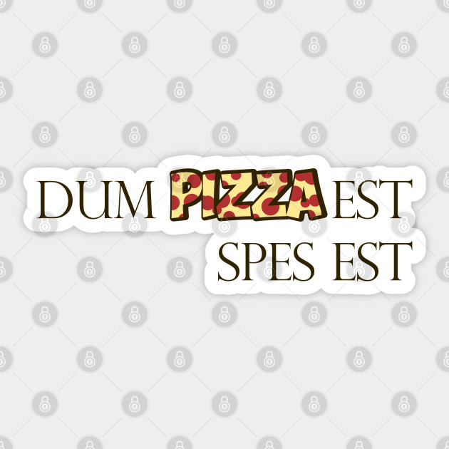 There S Pizza There S Hope Latin Pizza Sticker Teepublic
