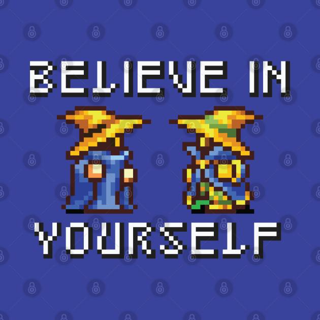 Believe In Yourself Black Mage Black Wizard Version