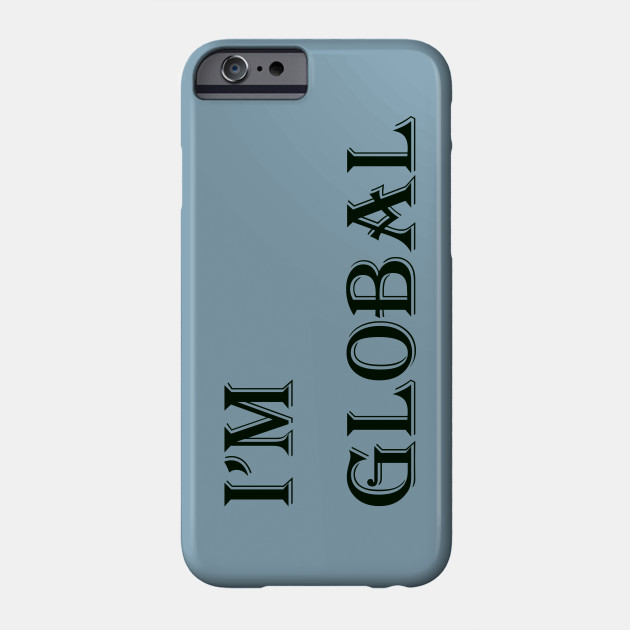 i'm global citizen, world earth day Phone Case