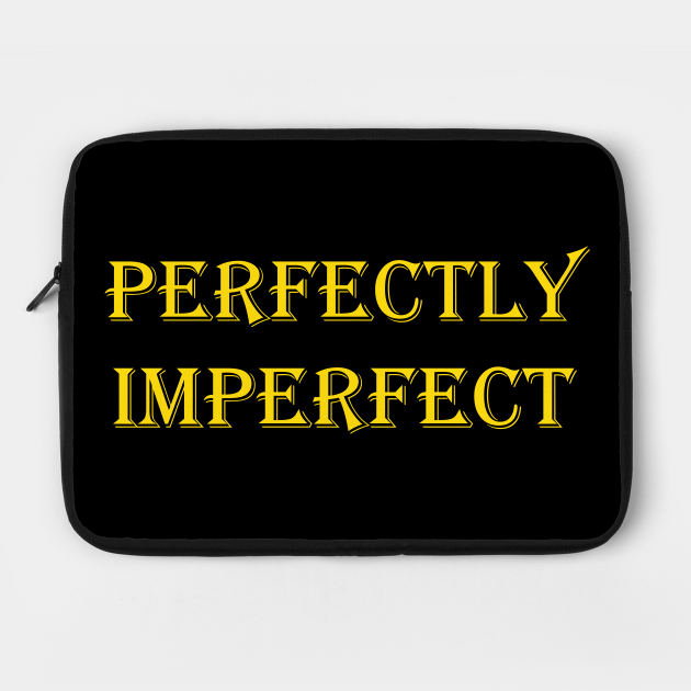 Perfectly Imperfect slogan design