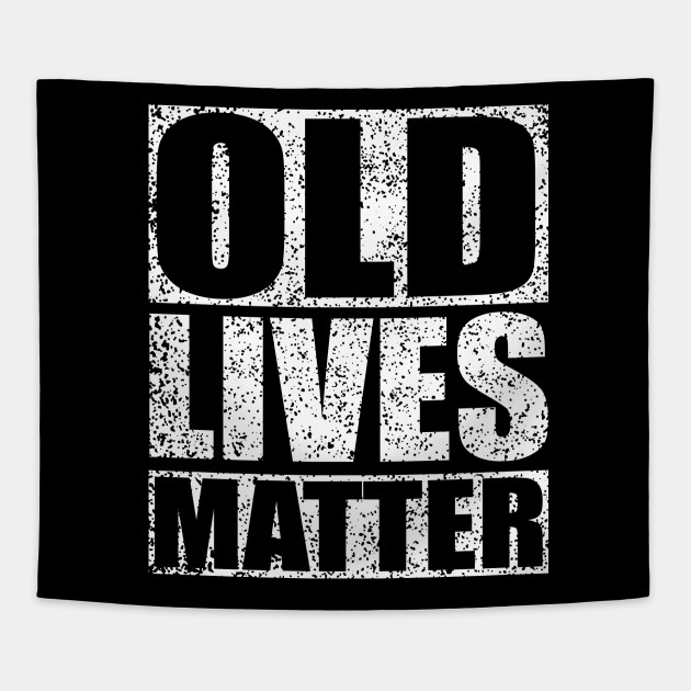 60th Birthday Gifts For Men Old Lives Matter Shirt 50th Dad Tapestry