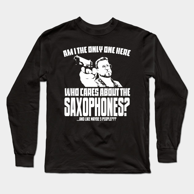 2cabf69f Saxophone Lover T-shirt - Saxophone Musician Gift - Funny Saxophonist Tee  Long Sleeve T-Shirt