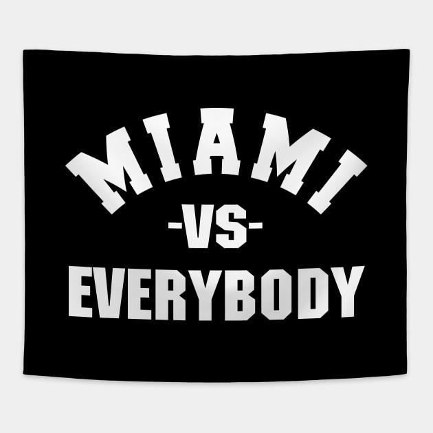 Miami Vs Everybody Funny Versus Saying