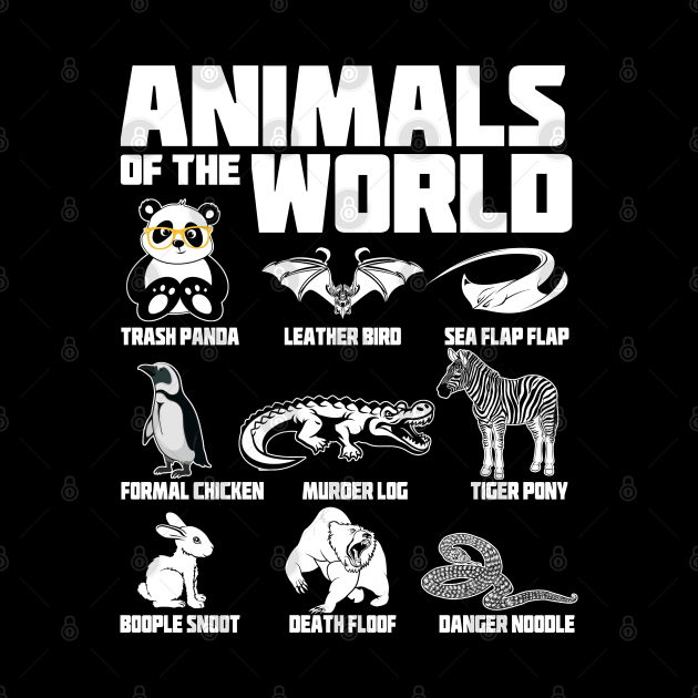 Animals Of The World Perfect gift Funny Animal Real Names