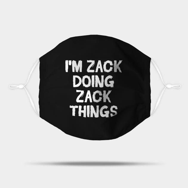 I'm Zack doing Zack things