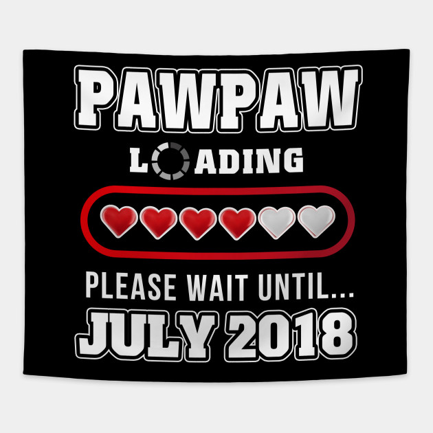 Mens Dad To Be July 2018 T Shirt New Daddy Gift Loading Vint PAWPAW Tapestry