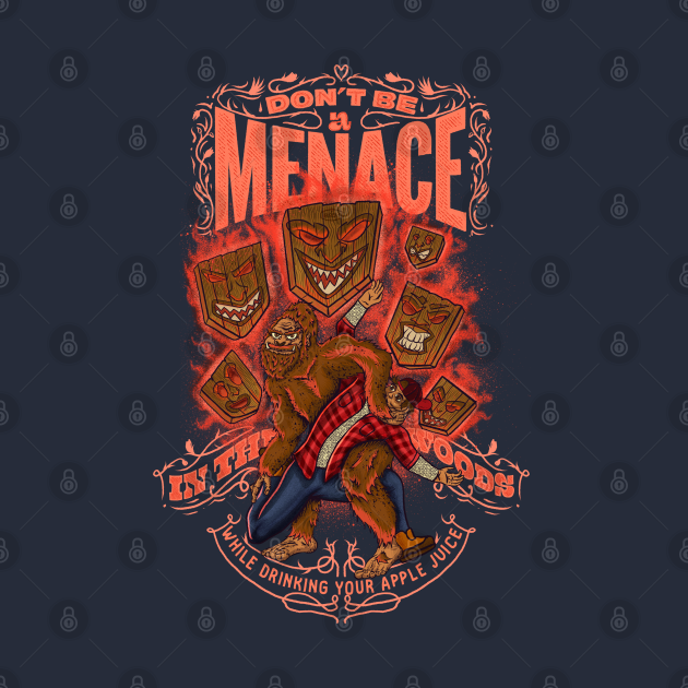 Don't Be A Menace In the Woods