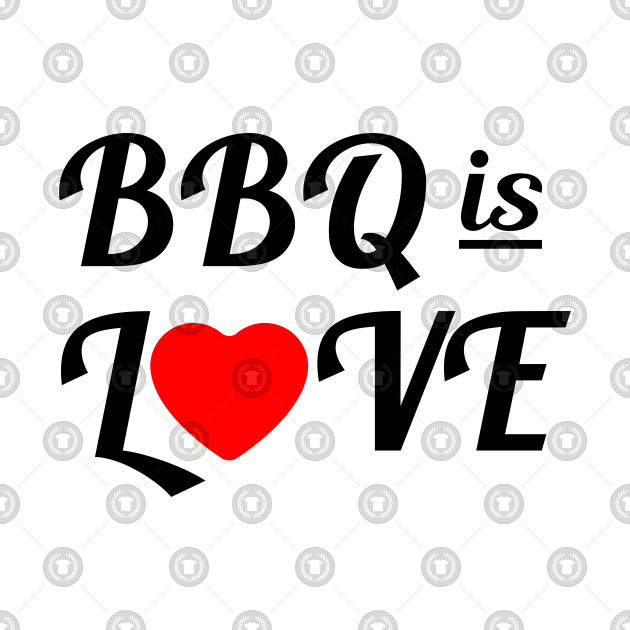 Bbq is love