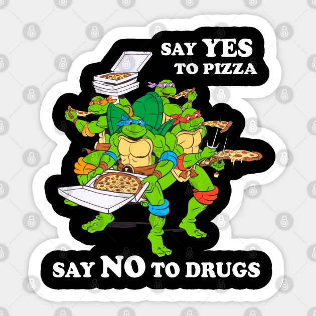 Retro Love Ninja Turtles Cartoon Say Yes To Pizza Say No To Drugs Ninja Turtles Sticker Teepublic