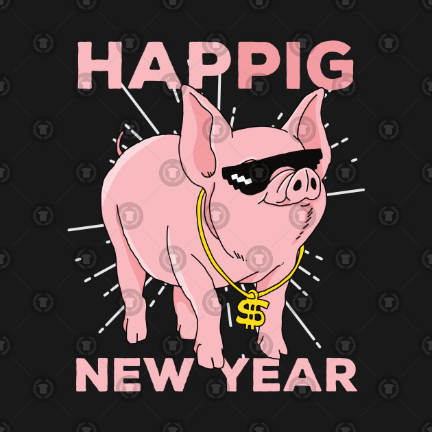 Funny Happy Chinese New Year of Pig 2019