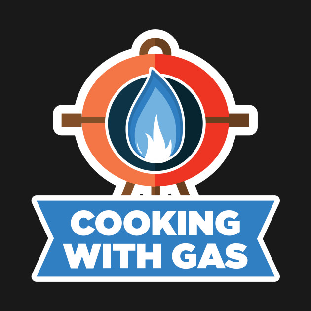 Cooking With Gas T-Shirt