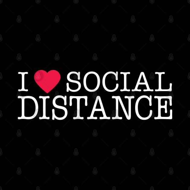 I Love Social Distance Expert