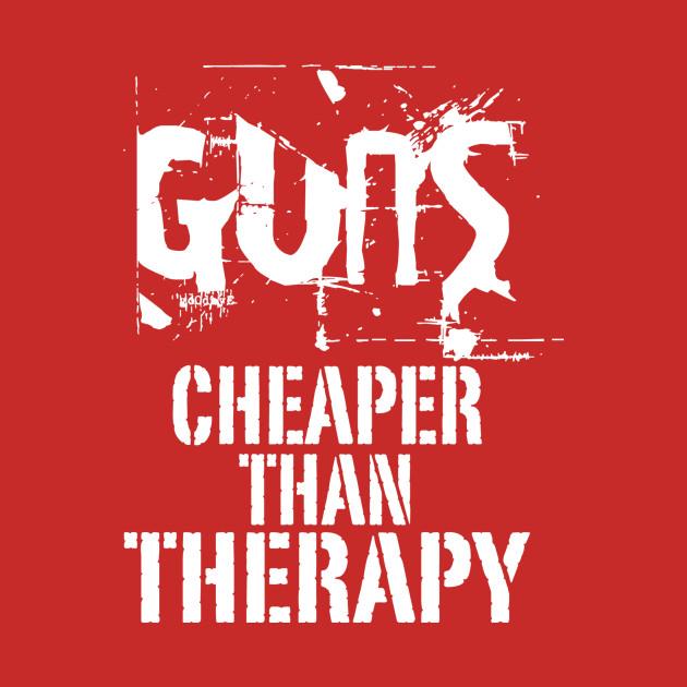 Guns, Cheaper Than Therapy
