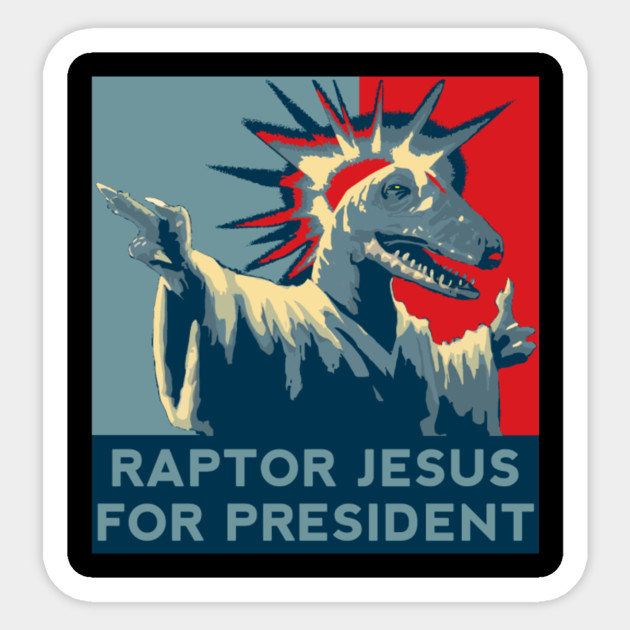 raptor jesus for president raptor jesus for president sticker