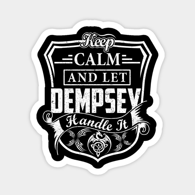 Keep Calm and Let DEMPSEY Handle It