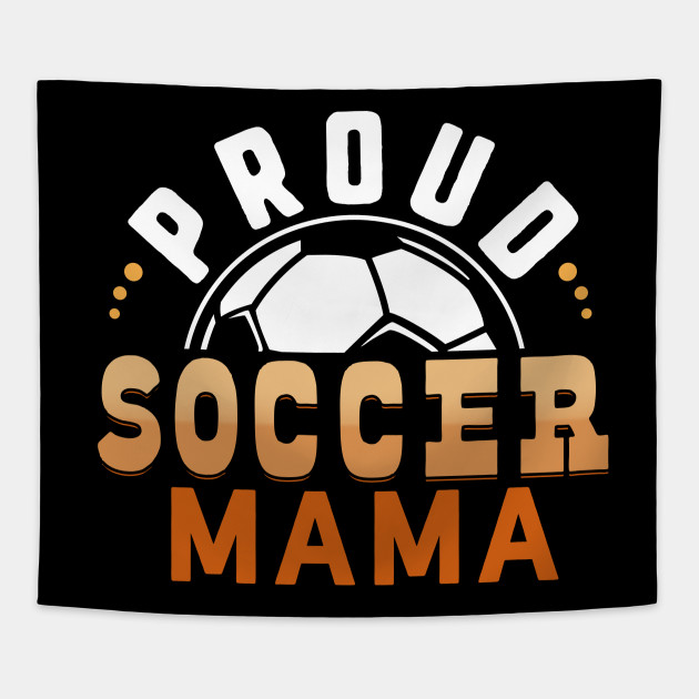 Soccer Mom Gift Fit Great Player Team Jersey Proud Mama Dad - Proud Soccer  Mama by dittomerch