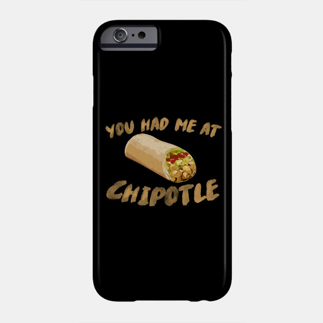 You Had Me At Chipotle