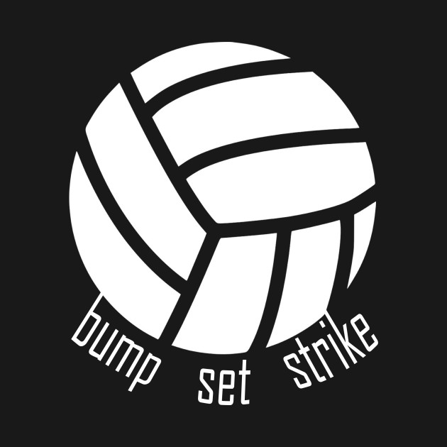 Volleyball is life bump set strike