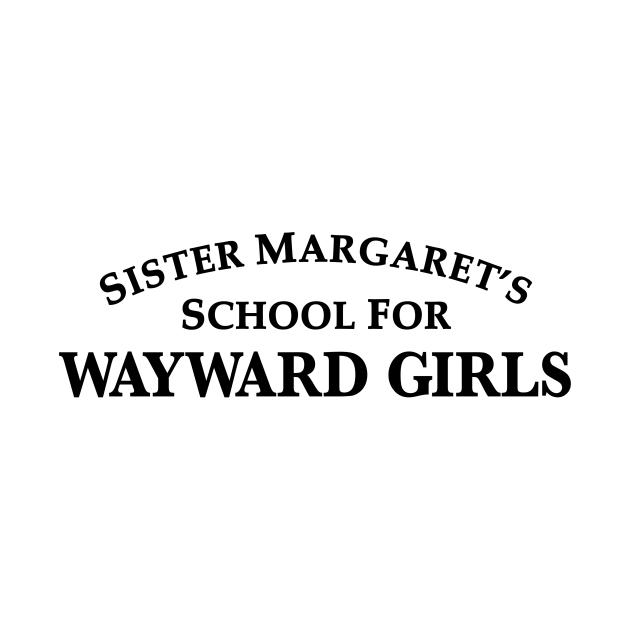 Sister Magaret's School For Wayward Girls