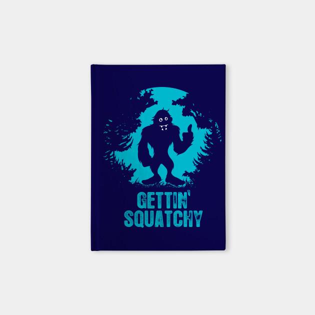 Gettin' Squatchy