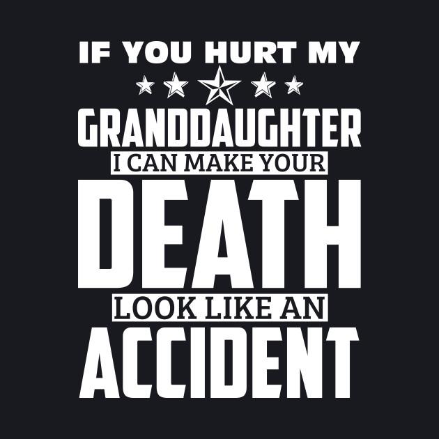 If You Hurt My Granddaughter Shirt For Grandpa