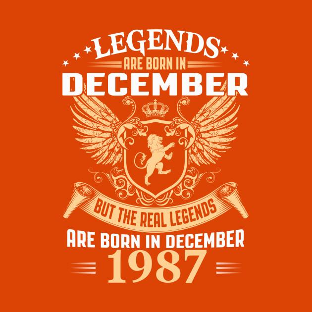 Legends are Born in December 1987