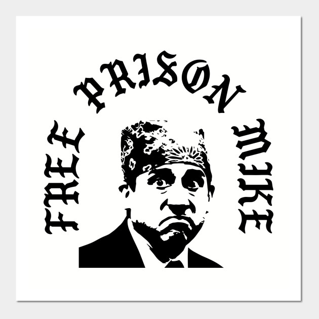 322f30e06 Free Prison Mike - The Office - Posters and Art Prints   TeePublic
