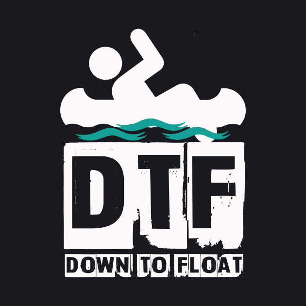 DTF - Down To Float