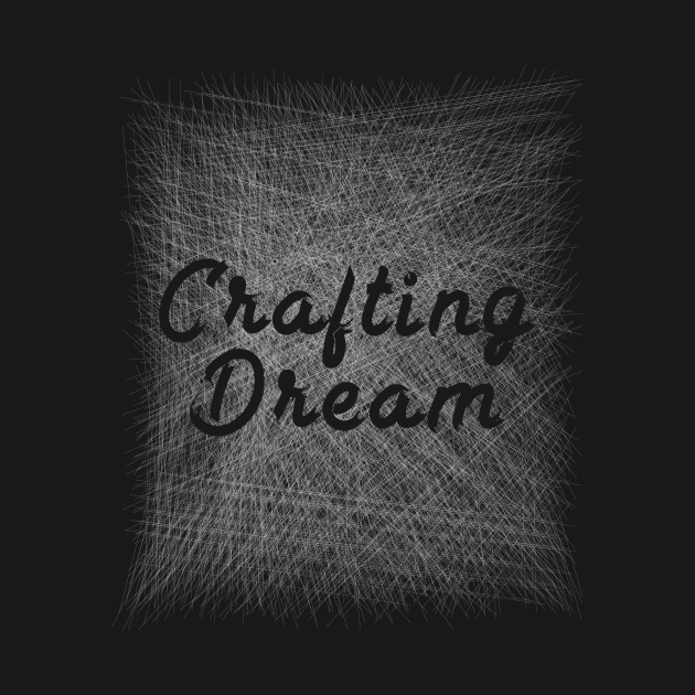 Awesome Design - Crafting Dream - Typography