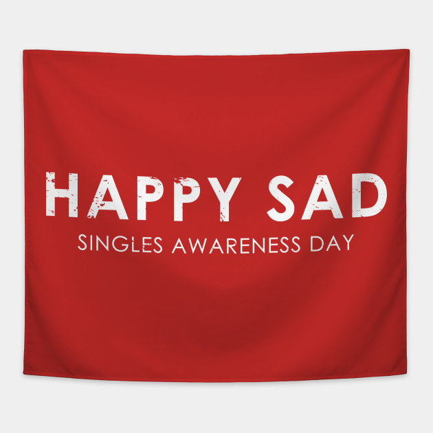 Happy Sad Singles Awareness Day Funny Valentines Day Gift Idea