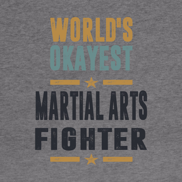 If you like Martial Arts Fighter. This shirt is for you!