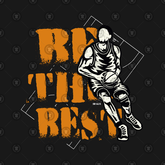 Be The Best ~ Basketball Player